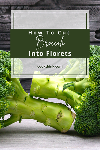 How To Cut Broccoli Into Florets_2