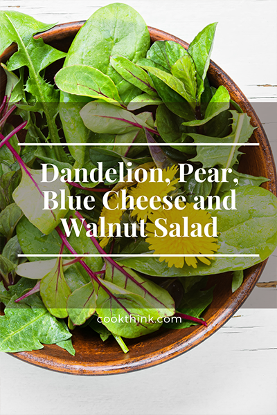 Dandelion, Pear, Blue Cheese and Walnut Salad_4