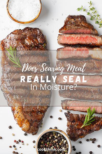 Does Searing Meat Really Seal In Moisture?_1