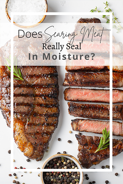 Does Searing Meat Really Seal In Moisture?_3