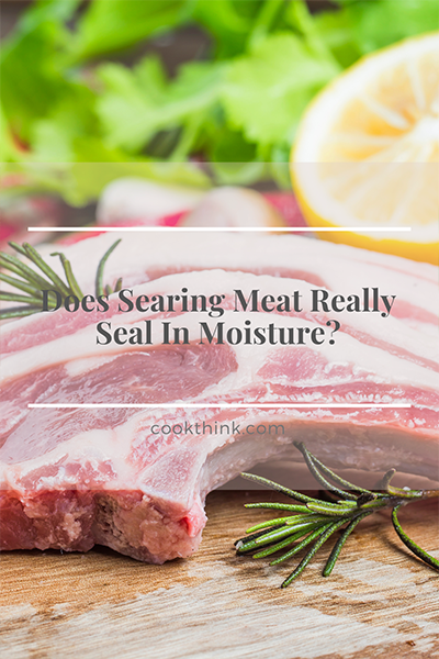Does Searing Meat Really Seal In Moisture?_5