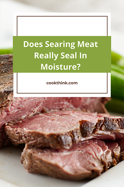 Does Searing Meat Really Seal In Moisture?_6