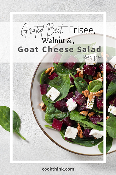 Grated Beet, Frisee, Walnut And Goat Cheese Salad_3