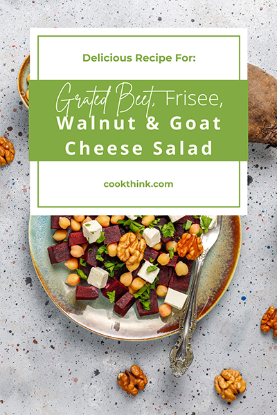 Grated Beet, Frisee, Walnut And Goat Cheese Salad_4