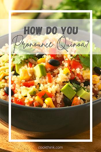 How Do You Pronounce Quinoa? _1