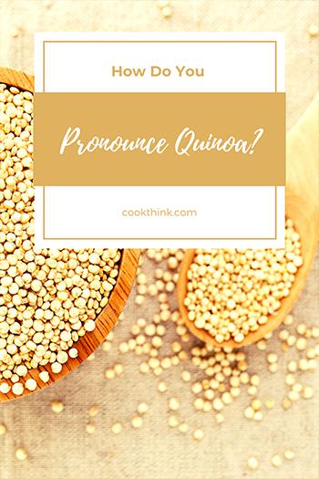 How Do You Pronounce Quinoa?_3