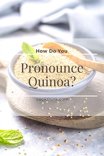 How Do You Pronounce Quinoa?_4