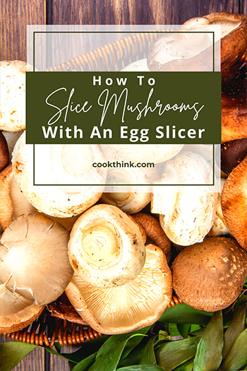 How To Slice Mushrooms With An Egg Slicer_3