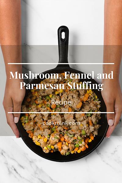 Mushroom, Fennel and Parmesan Stuffing_1