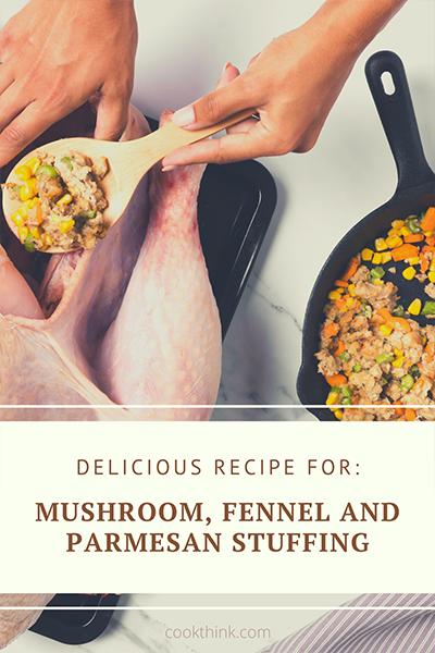 Mushroom, Fennel and Parmesan Stuffing_2