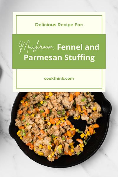 Mushroom, Fennel and Parmesan Stuffing_3