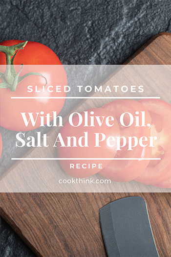 Sliced Tomatoes With Olive Oil, Salt And Pepper_3