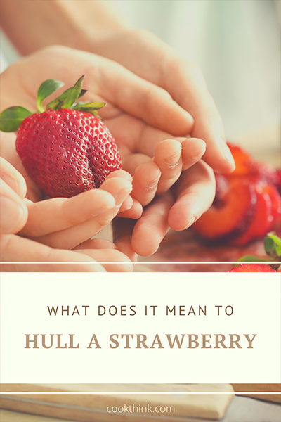 What Does It Mean To Hull A Strawberry?_4