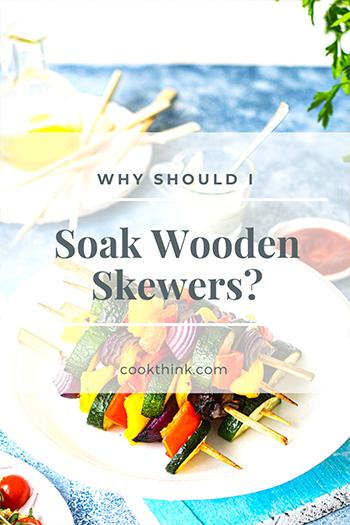 Why Should I Soak Wooden Skewers?_8