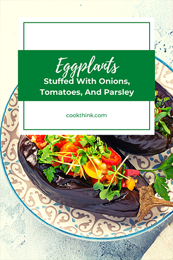 Eggplants Stuffed With Onions, Tomatoes, And Parsley_2
