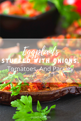 Eggplants Stuffed With Onions, Tomatoes, And Parsley_4