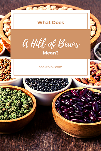 What Does A Hill Of Beans Mean?_2