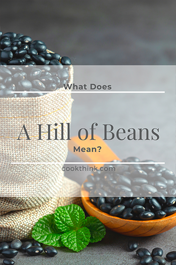 What Does A Hill Of Beans Mean?_3
