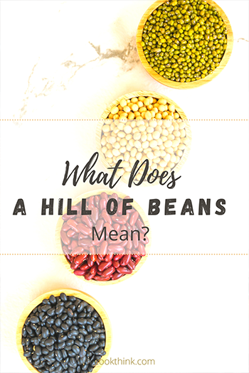 What Does A Hill Of Beans Mean?_4