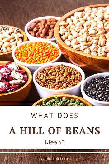 What Does A Hill Of Beans Mean?_5