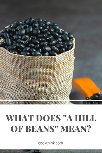 What Does A Hill Of Beans Mean?_6